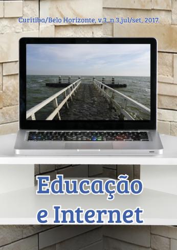Educação e Internet – Ano 3, v.3, n.3 jul-set/2017