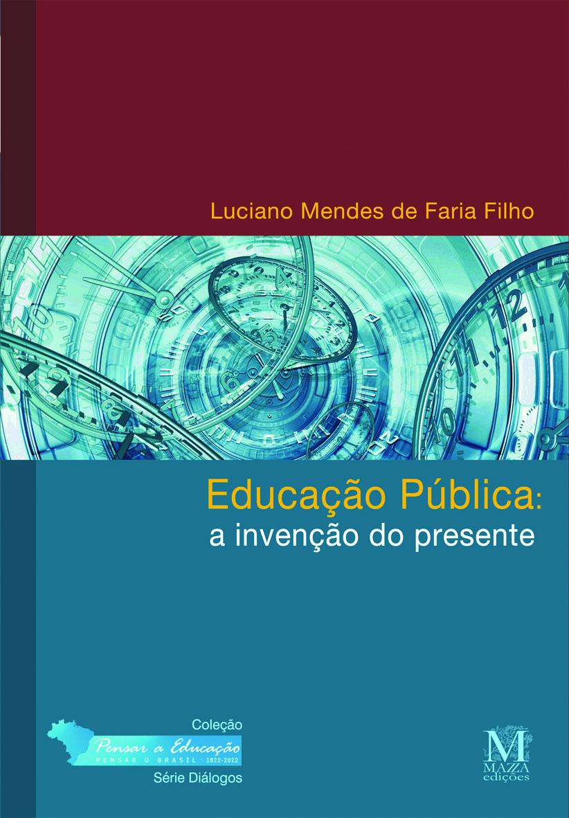 Educação Pública: A Invenção Do Presente