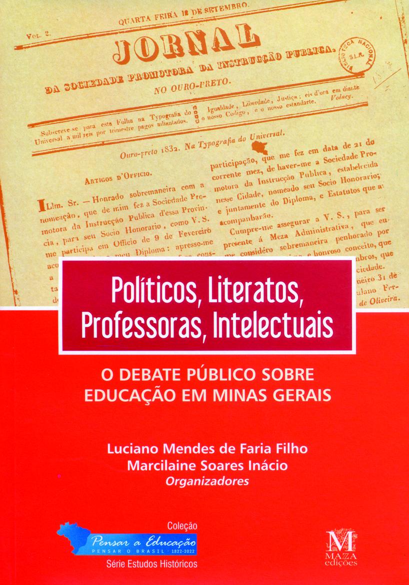 Políticos, Literatos, Professores, Intelectuais: O Debate Público Sobre Educação Em Minas Gerais