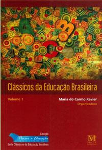Clássicos Da Educação Brasileira – Volume 1