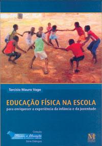 Educação Física Na Escola, Para Enriquecer A Experiência Da Infância E Da Juventude
