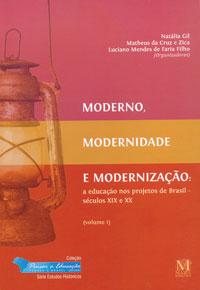 Moderno, Modernidade E Modernização: A Educação Nos Projetos De Brasil – Séculos XIX E XX