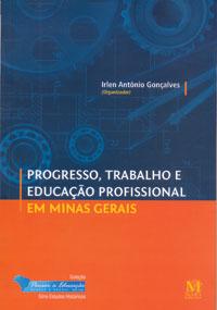 Progresso, Trabalho E Educação Profissional Em Minas Gerais
