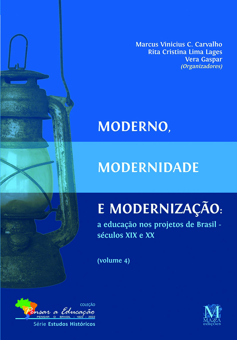 Moderno, Modernidade E Modernização: A Educação Nos Projetos De Brasil – Séculos XIX E XX – Volume 4