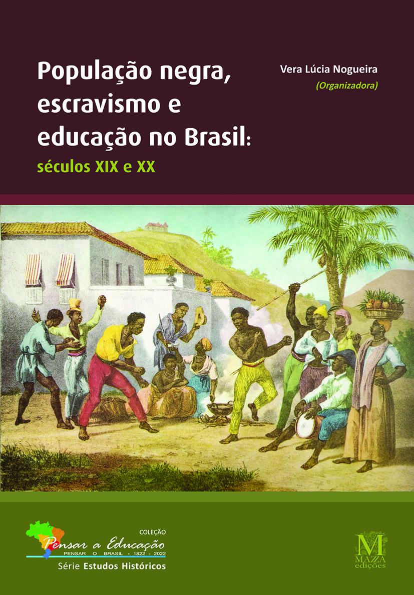 População Negra, Escravismo E Educação No Brasil: Séculos XIX E XX