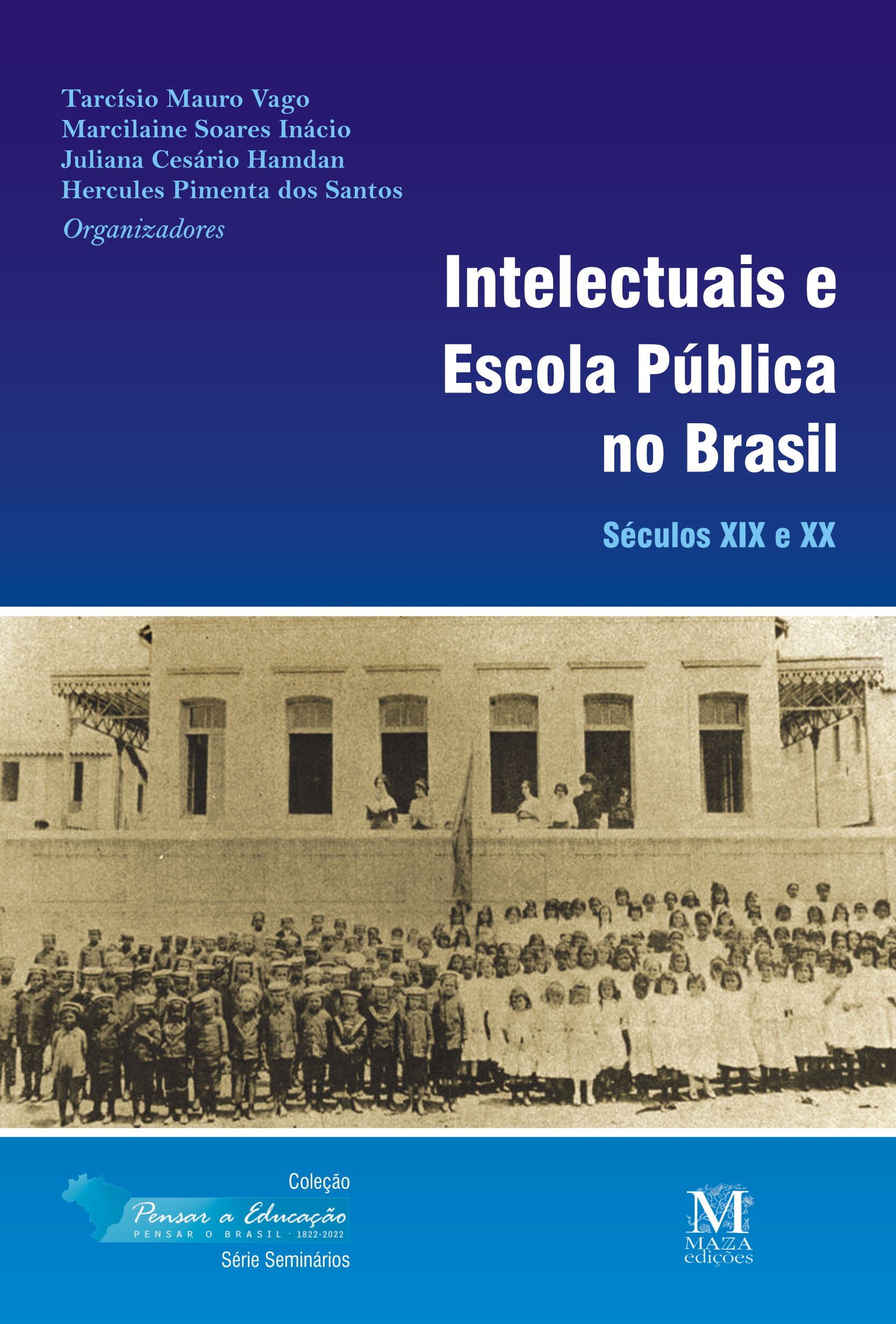 Intelectuais E Escola Pública No Brasil: Séculos XIX E XX