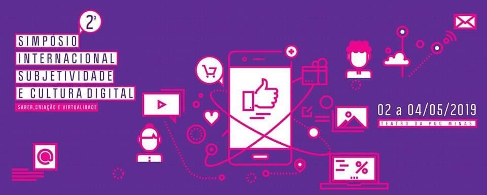 II Simpósio Internacional Subjetividade e Cultura Digital: saber, criação e virtualidade
