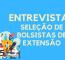 ENTREVISTAS – Seleção De Bolsistas De Extensão 2020