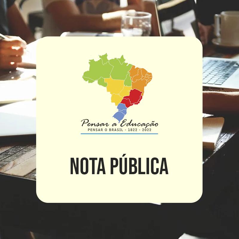 NOTA PÚBLICA PENSAR A EDUCAÇÃO, PENSAR O BRASIL