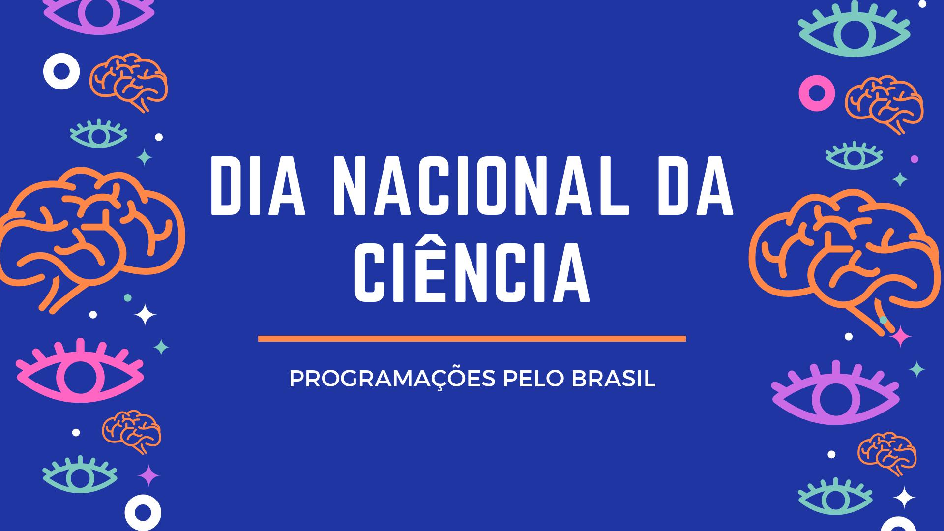 Pelo Brasil: Dia Nacional Da Ciência