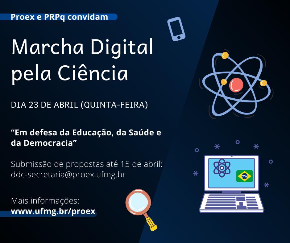 Proex E PRPq Da UFMG Convidam Para A Marcha Digital Pela Ciência