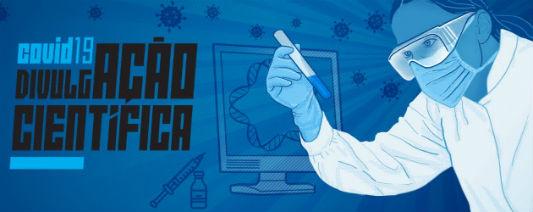 INCT-CPCT, Fiocruz E CNPq Lançam Iniciativa De Divulgação Científica Para Informar Sobre A Pandemia De Covid-19