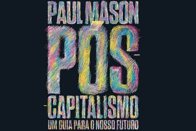 Pós-capitalismo E Educação
