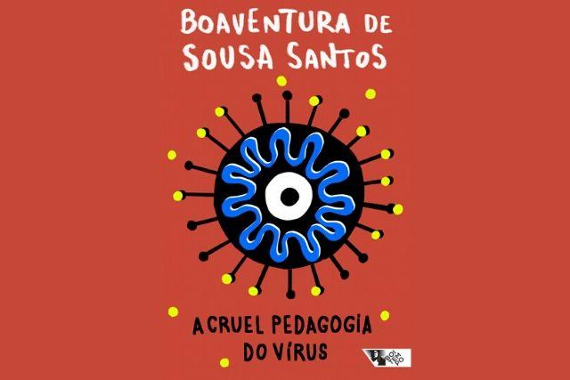 A Cruel Pedagogia Do Vírus – Boaventura Santos