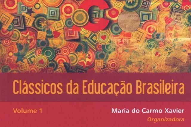 Classicos Da Educação Brasileira V.1