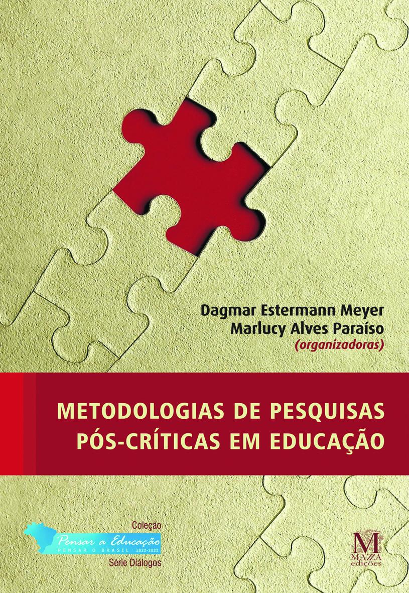 Metodologias De Pesquisas Pós-Críticas Em Educação