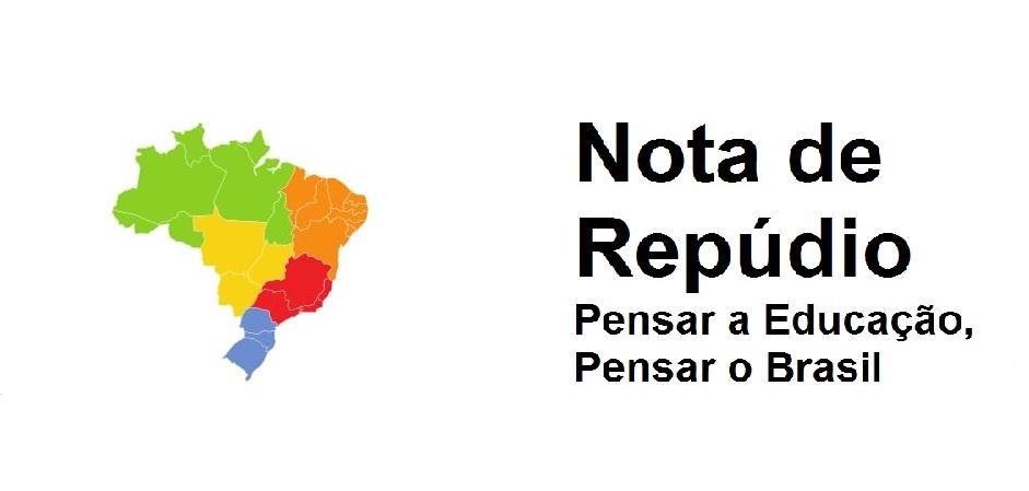 Nota De Repúdio Do Pensar A Educação Pensar O Brasil