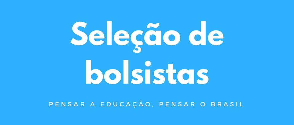 Seleção De Bolsistas Do Projeto Pensar A Educação, Pensar O Brasil